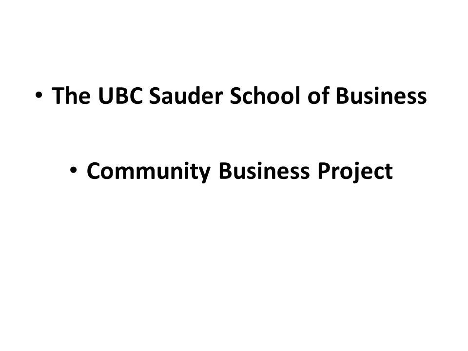 The UBC Sauder School of Business Community Business Project