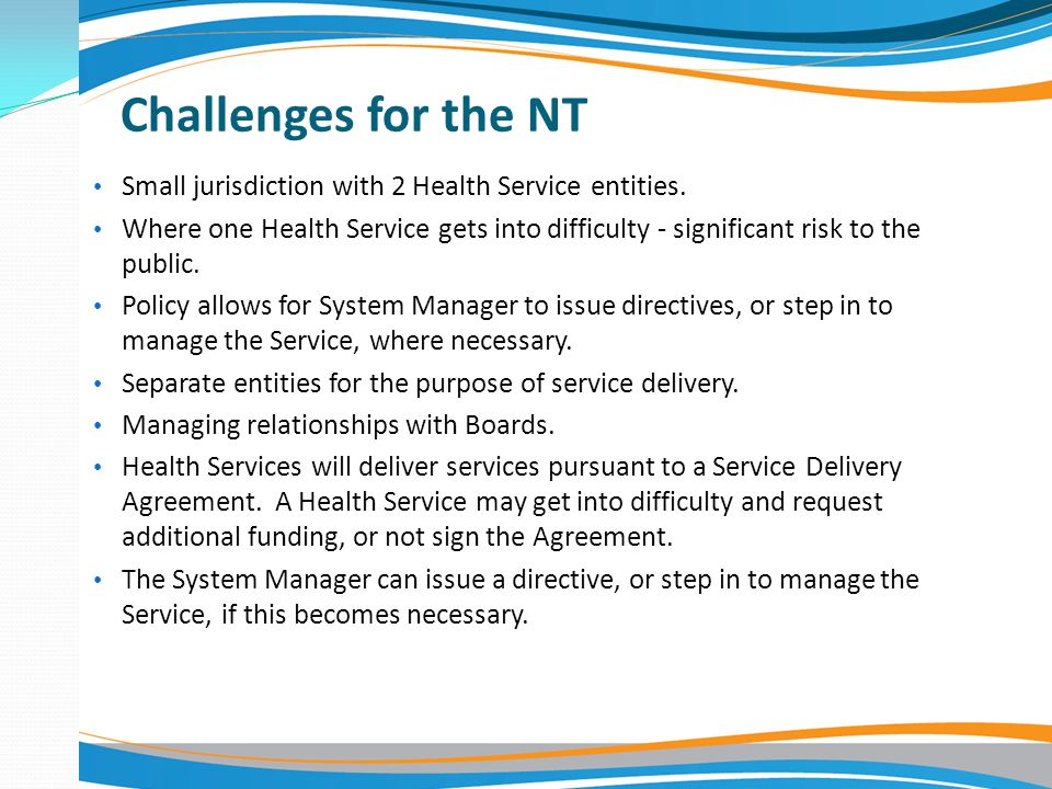 Challenges for the NT Small jurisdiction with 2 Health Service entities.