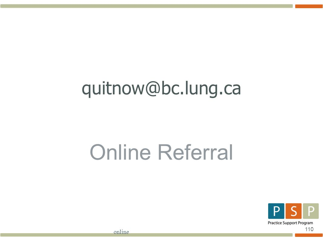 110 Online Referral online quitnow@bc.lung.ca