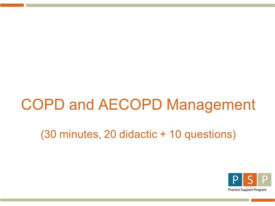 COPD and AECOPD Management (30 minutes, 20 didactic + 10 questions)