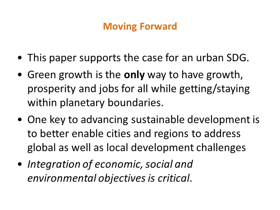 Moving Forward This paper supports the case for an urban SDG.