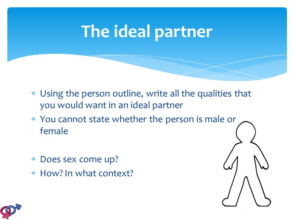  Using the person outline, write all the qualities that you would want in an ideal partner  You cannot state whether the person is male or female 