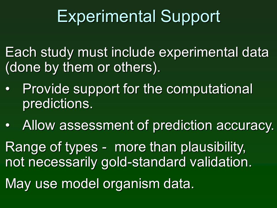 Experimental Support Each study must include experimental data (done by them or others).