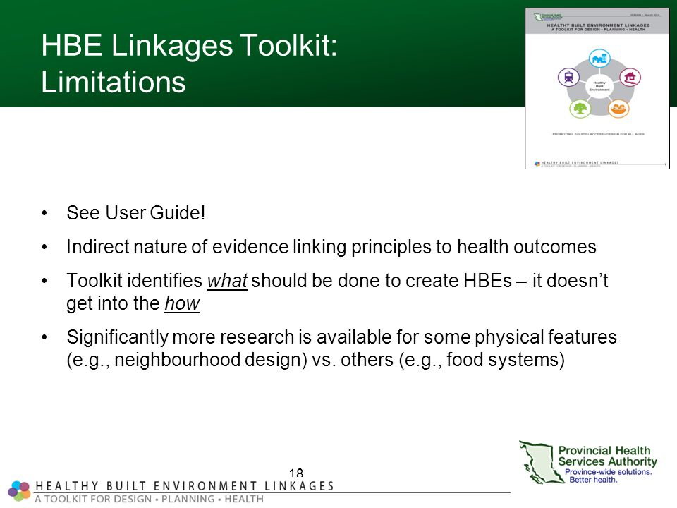 HBE Linkages Toolkit: Limitations See User Guide! Indirect nature of evidence linking principles to health outcomes Toolkit identifies what should be