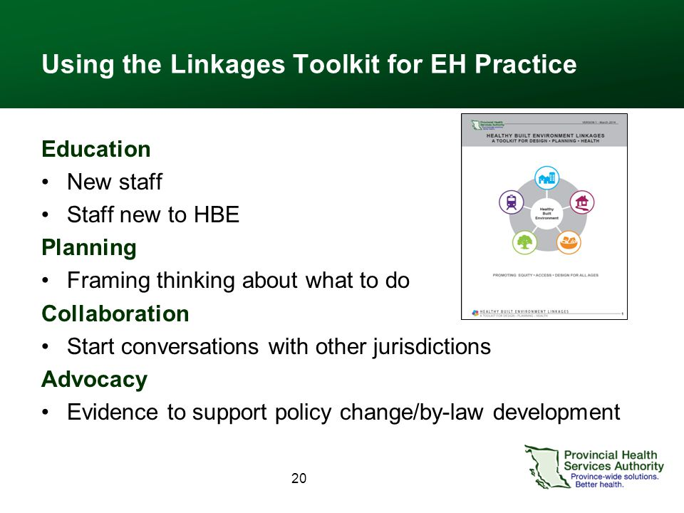 Using the Linkages Toolkit for EH Practice Education New staff Staff new to HBE Planning Framing thinking about what to do Collaboration Start convers