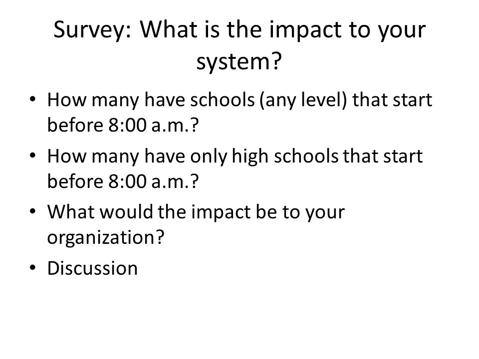 Survey: What is the impact to your system.