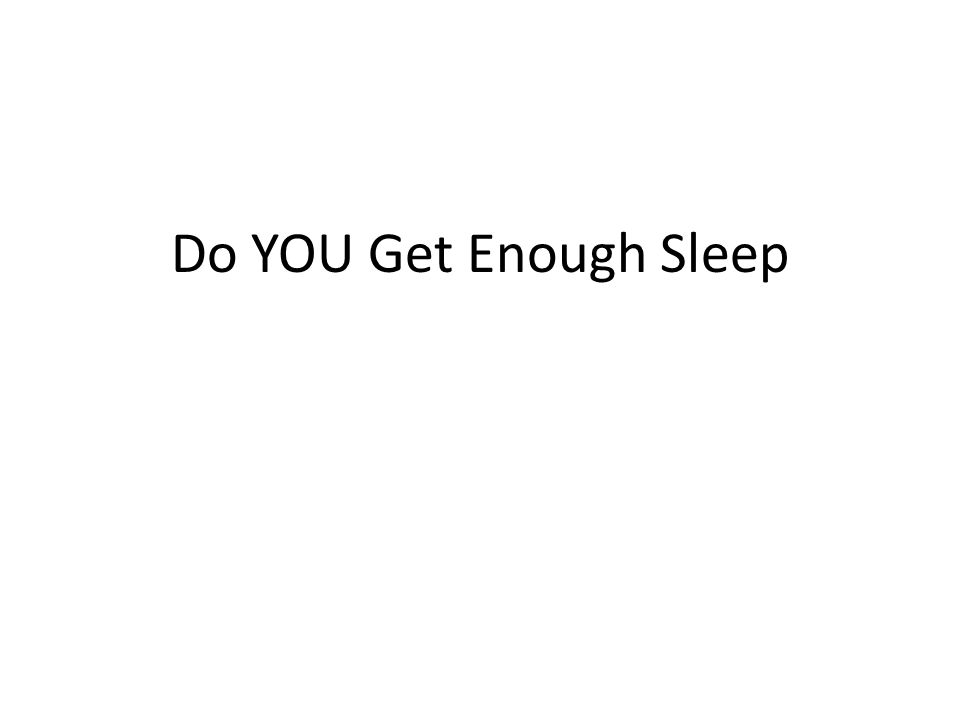 Do YOU Get Enough Sleep