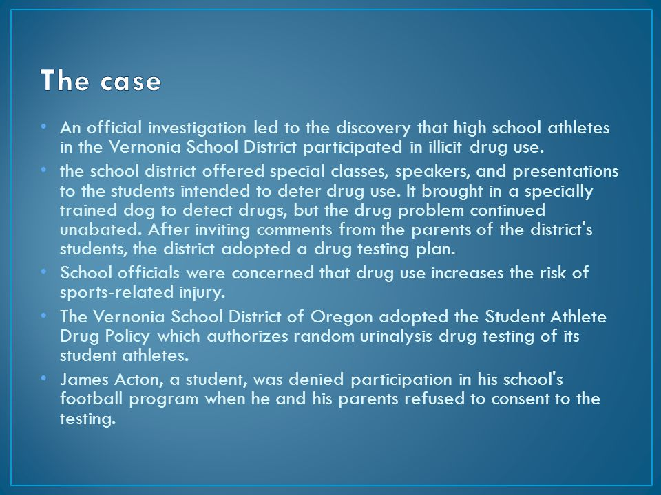 An official investigation led to the discovery that high school athletes in the Vernonia School District participated in illicit drug use.