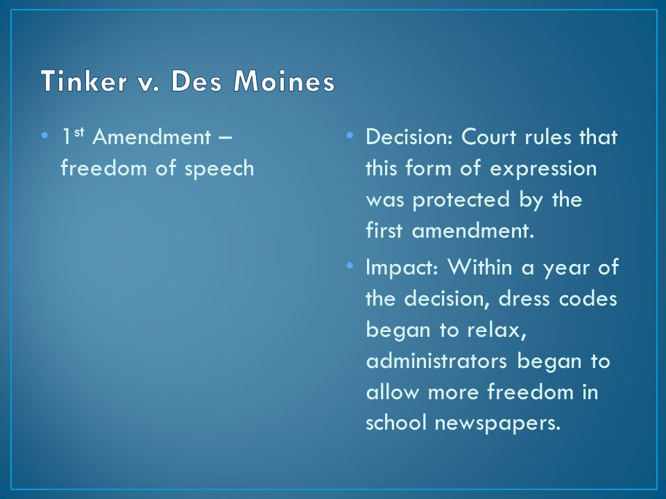 1 st Amendment – freedom of speech Decision: Court rules that this form of expression was protected by the first amendment.