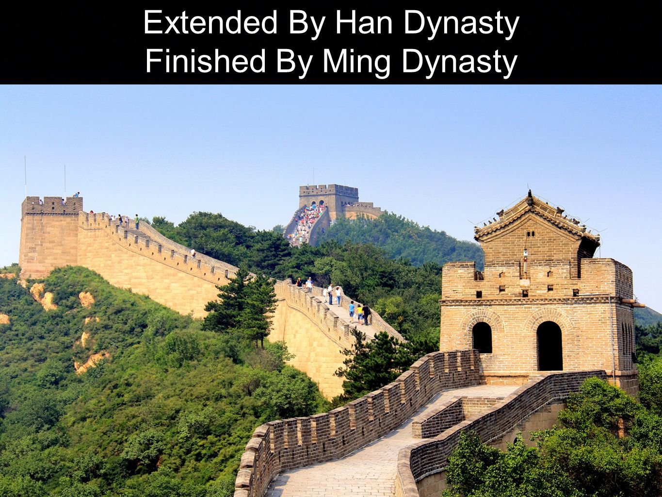 Extended By Han Dynasty Finished By Ming Dynasty