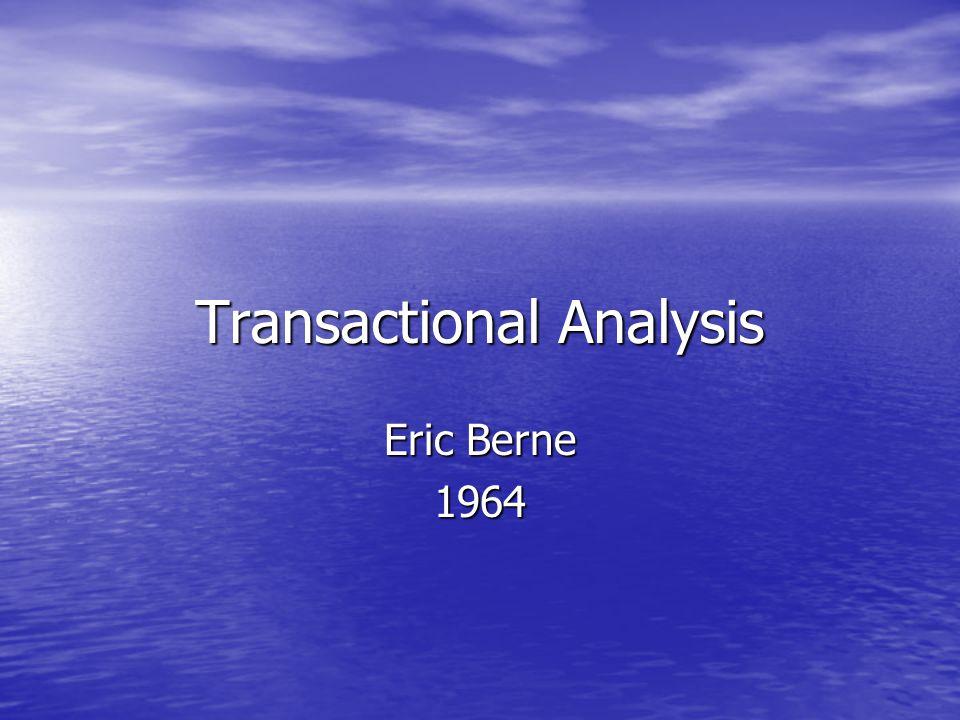 Transactional Analysis Eric Berne 1964