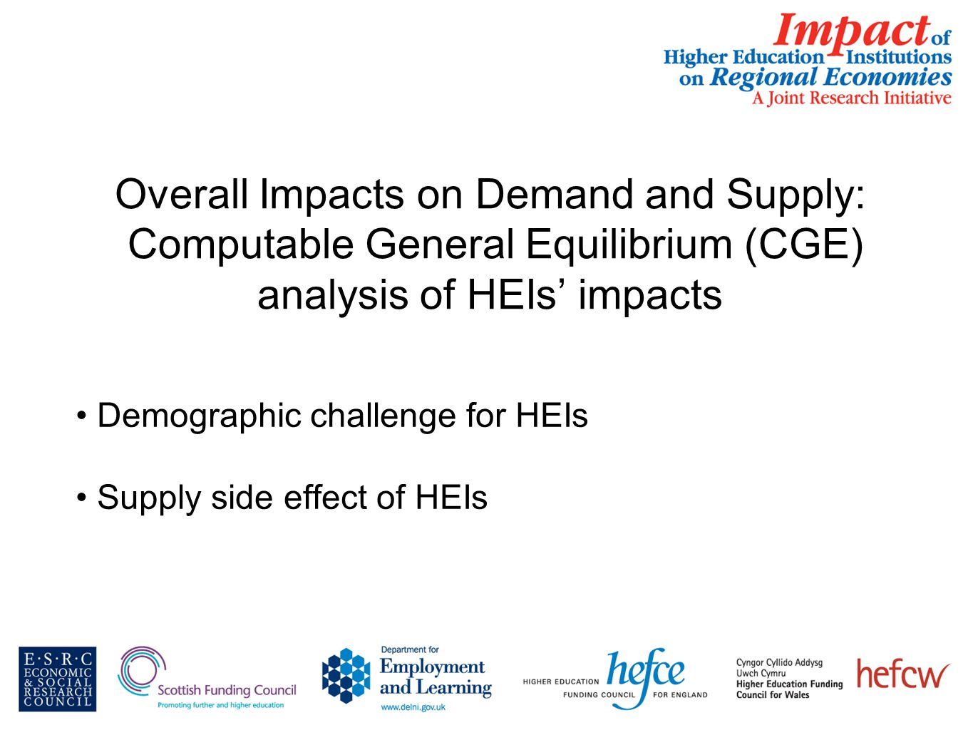 Overall Impacts on Demand and Supply: Computable General Equilibrium (CGE) analysis of HEIs' impacts Demographic challenge for HEIs Supply side effect of HEIs