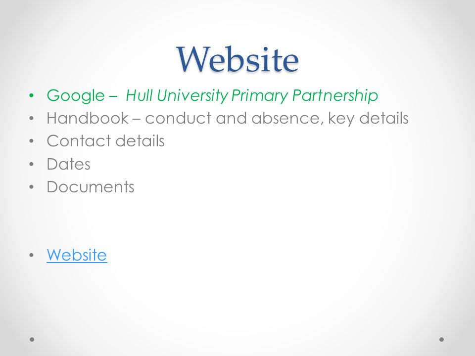 Website Google – Hull University Primary Partnership Handbook – conduct and absence, key details Contact details Dates Documents Website