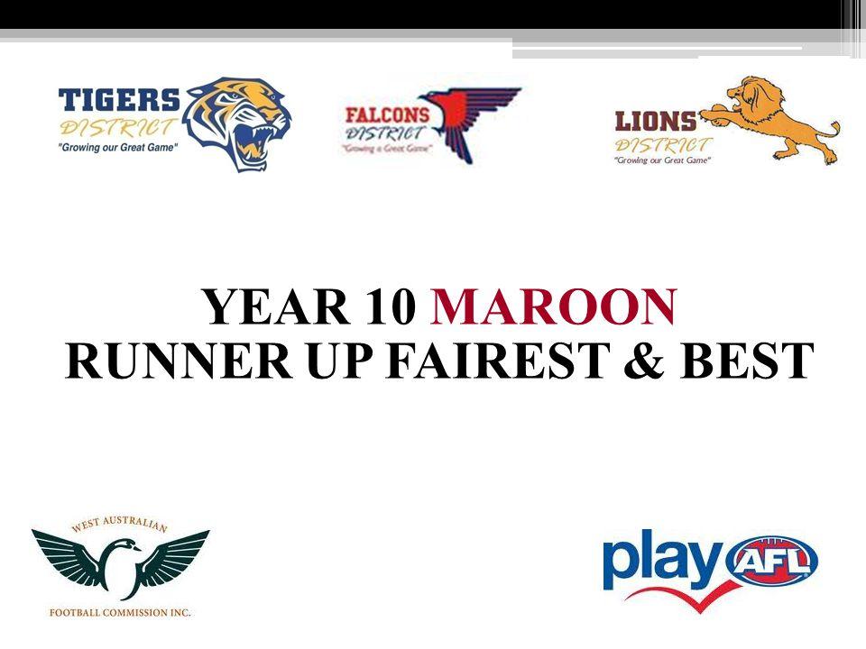 YEAR 10 MAROON RUNNER UP FAIREST & BEST