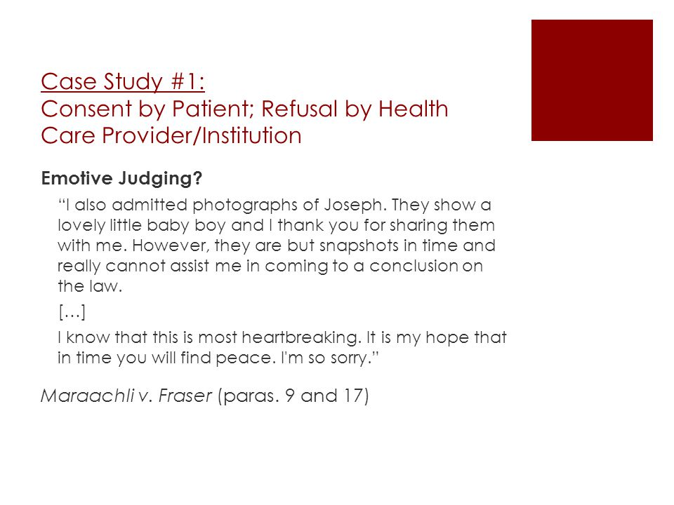 Case Study #1: Consent by Patient; Refusal by Health Care Provider/Institution Emotive Judging.