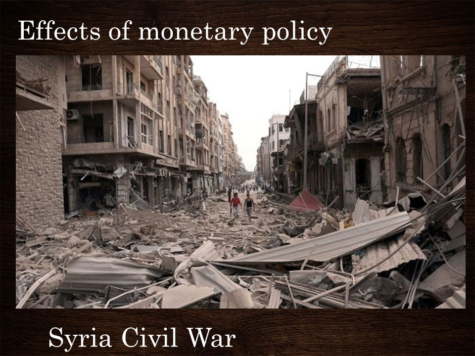 Effects of monetary policy Syria Civil War