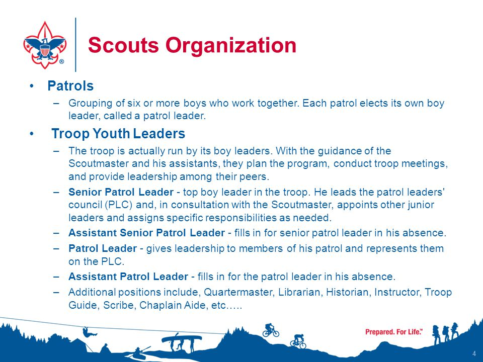Scouts Organization Patrols –Grouping of six or more boys who work together.