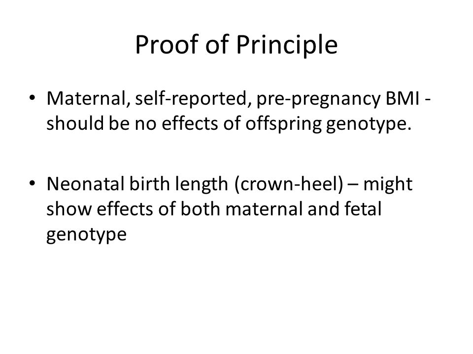 Proof of Principle Maternal, self-reported, pre-pregnancy BMI - should be no effects of offspring genotype.