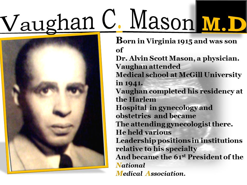 B orn in Virginia 1915 and was son of Dr. Alvin Scott Mason, a physician.