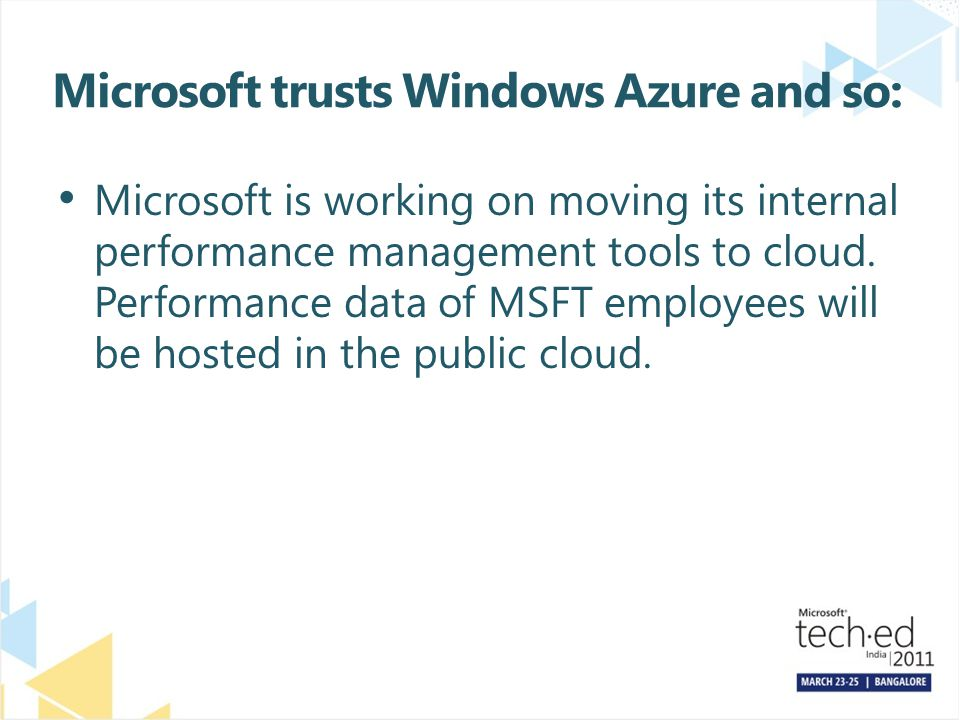 Microsoft trusts Windows Azure and so: Microsoft is working on moving its internal performance management tools to cloud.
