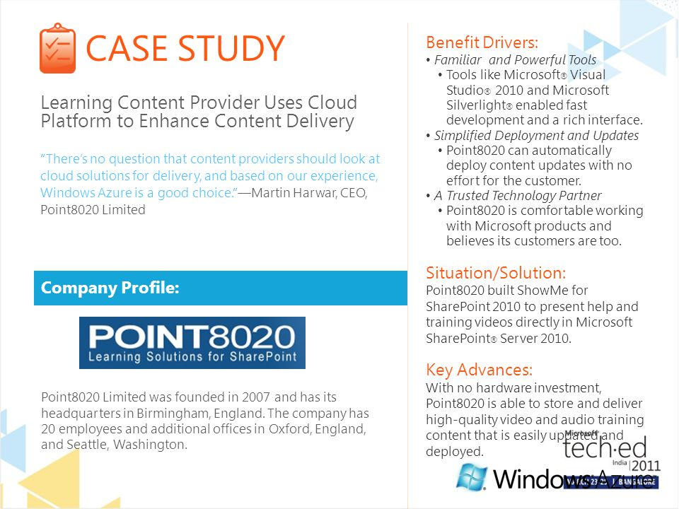 CASE STUDY Company Profile: Benefit Drivers: Familiar and Powerful Tools Tools like Microsoft ® Visual Studio ® 2010 and Microsoft Silverlight ® enabled fast development and a rich interface.