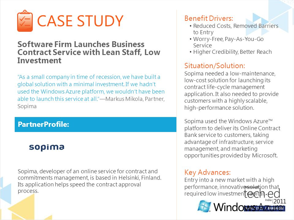 CASE STUDY PartnerProfile: Benefit Drivers: Reduced Costs, Removed Barriers to Entry Worry-Free, Pay-As-You-Go Service Higher Credibility, Better Reach Situation/Solution: Sopima needed a low-maintenance, low-cost solution for launching its contract life-cycle management application.