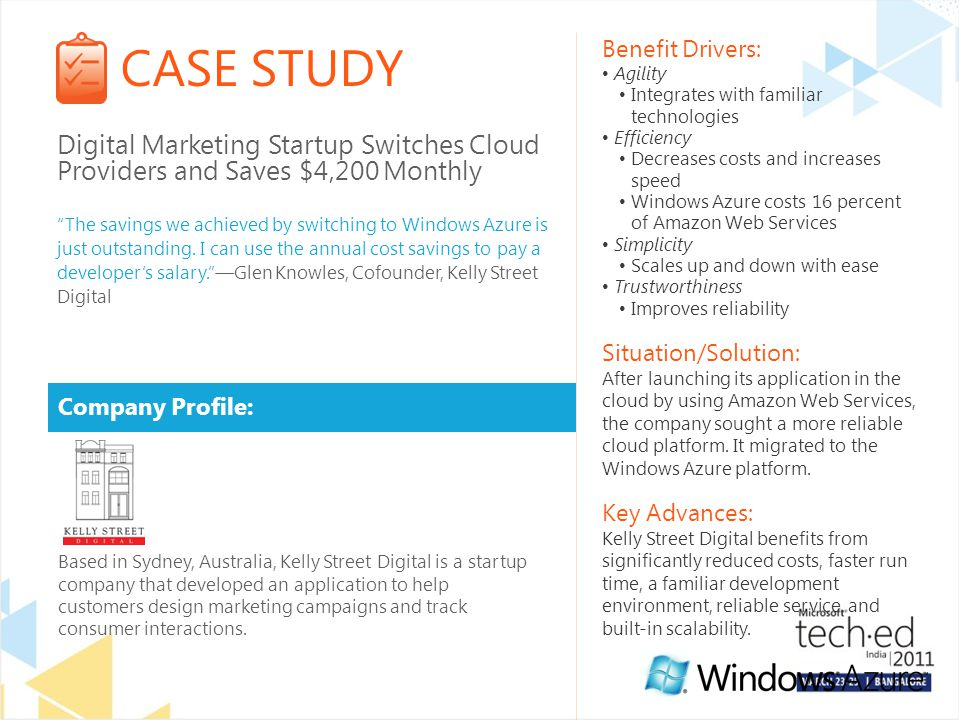 CASE STUDY Company Profile: Benefit Drivers: Agility Integrates with familiar technologies Efficiency Decreases costs and increases speed Windows Azure costs 16 percent of Amazon Web Services Simplicity Scales up and down with ease Trustworthiness Improves reliability Situation/Solution: After launching its application in the cloud by using Amazon Web Services, the company sought a more reliable cloud platform.