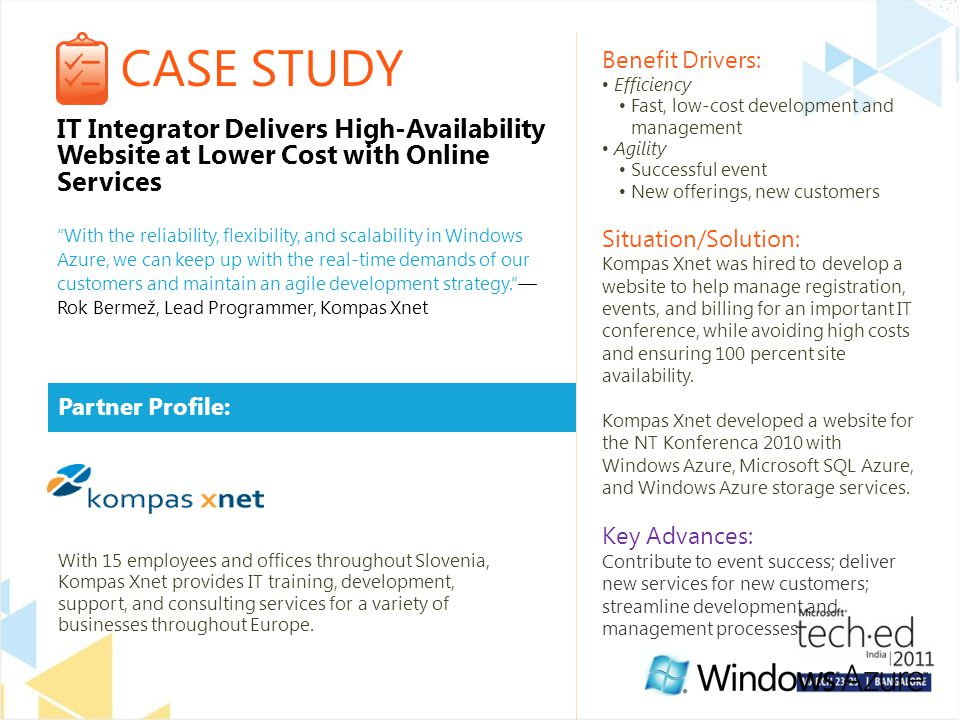 CASE STUDY Partner Profile: Benefit Drivers: Efficiency Fast, low-cost development and management Agility Successful event New offerings, new customers Situation/Solution: Kompas Xnet was hired to develop a website to help manage registration, events, and billing for an important IT conference, while avoiding high costs and ensuring 100 percent site availability.