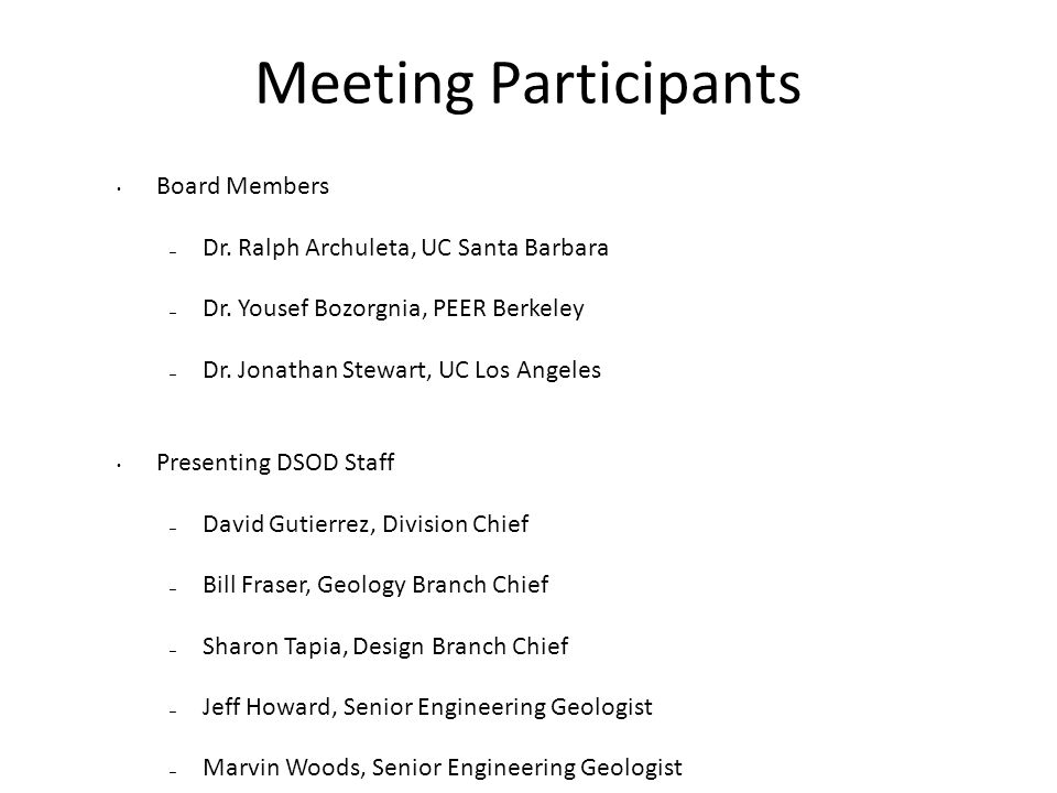 Meeting Participants Board Members – Dr. Ralph Archuleta, UC Santa Barbara – Dr.
