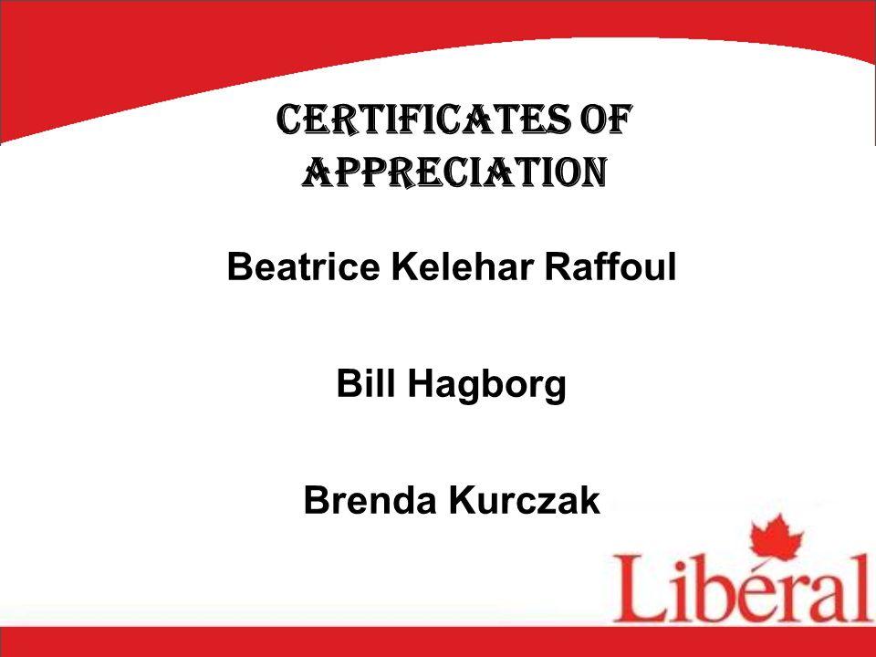 Beatrice Kelehar Raffoul Bill Hagborg Brenda Kurczak Certificates of Appreciation