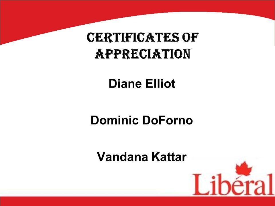 Diane Elliot Dominic DoForno Vandana Kattar Certificates of Appreciation