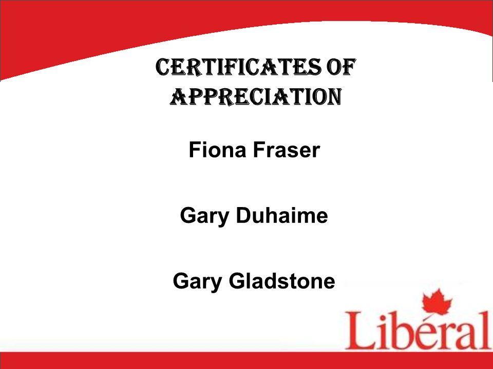 Fiona Fraser Gary Duhaime Gary Gladstone Certificates of Appreciation