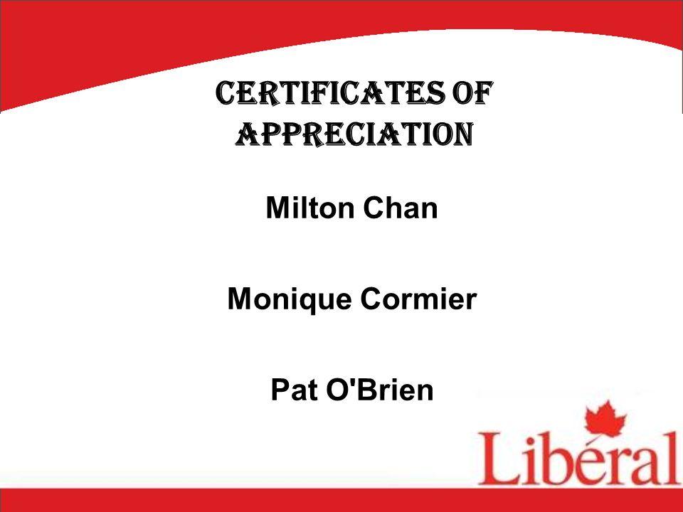 Milton Chan Monique Cormier Pat O Brien Certificates of Appreciation