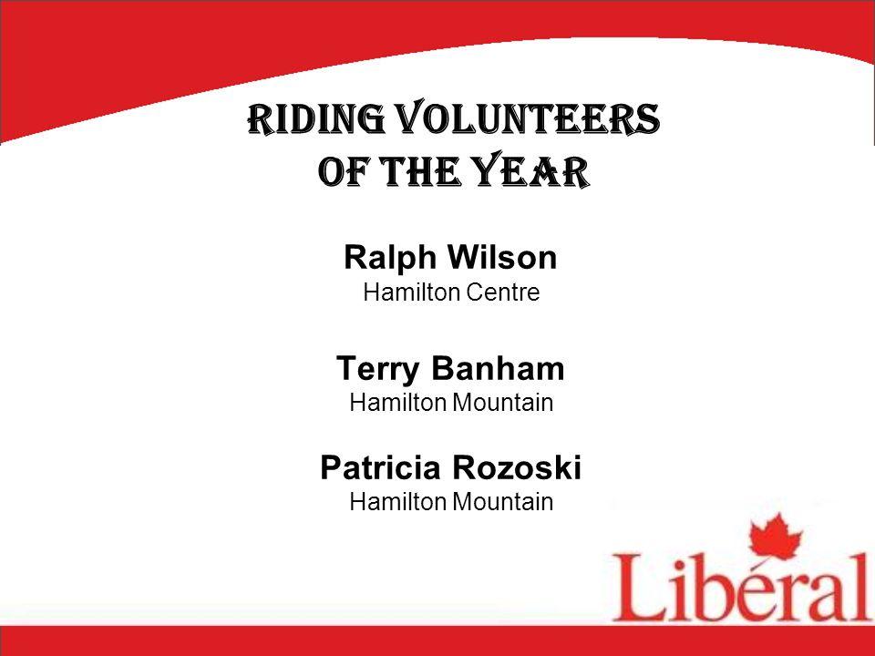 Ralph Wilson Hamilton Centre Terry Banham Hamilton Mountain Patricia Rozoski Hamilton Mountain Riding Volunteers of the Year