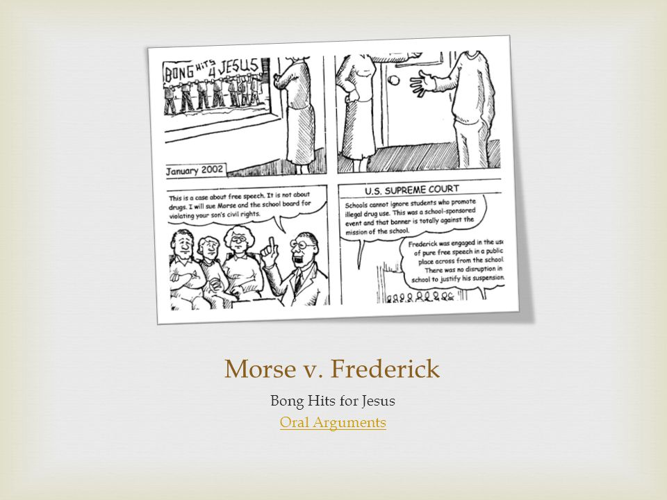 Morse v. Frederick Bong Hits for Jesus Oral Arguments