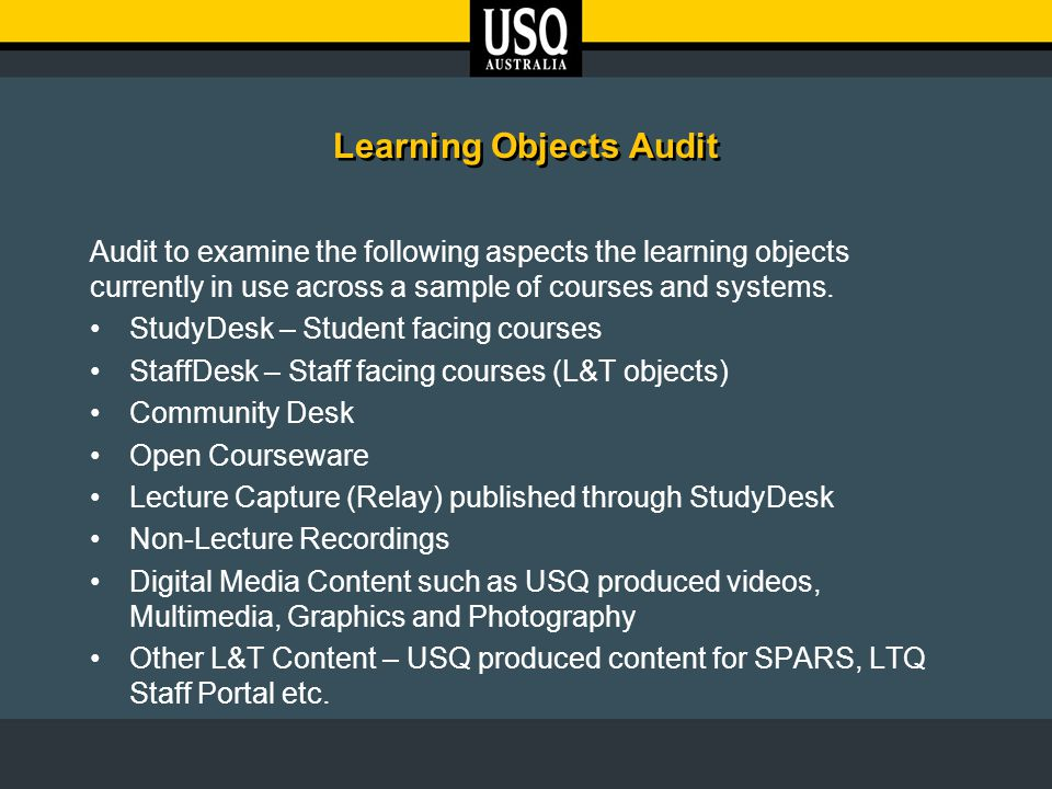 Learning Objects Audit Audit to examine the following aspects the learning objects currently in use across a sample of courses and systems.