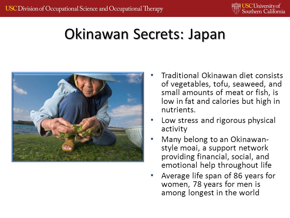 Traditional Okinawan diet consists of vegetables, tofu, seaweed, and small amounts of meat or fish, is low in fat and calories but high in nutrients.