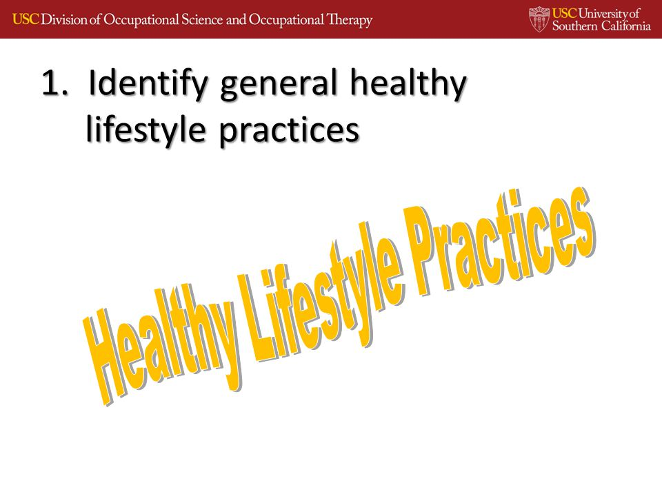 1. Identify general healthy lifestyle practices