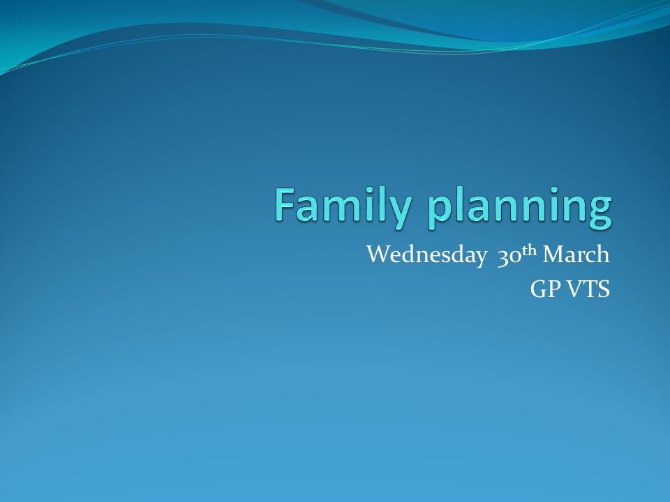 Wednesday 30 th March GP VTS