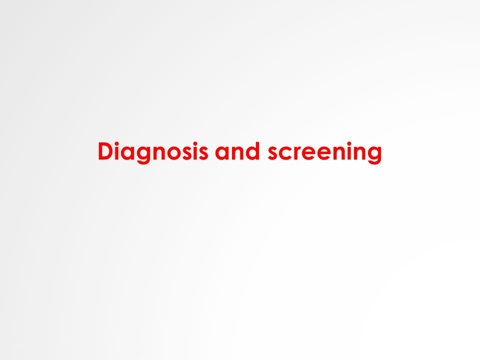 Diagnosis and screening