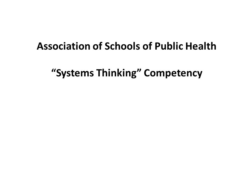 Association of Schools of Public Health Systems Thinking Competency