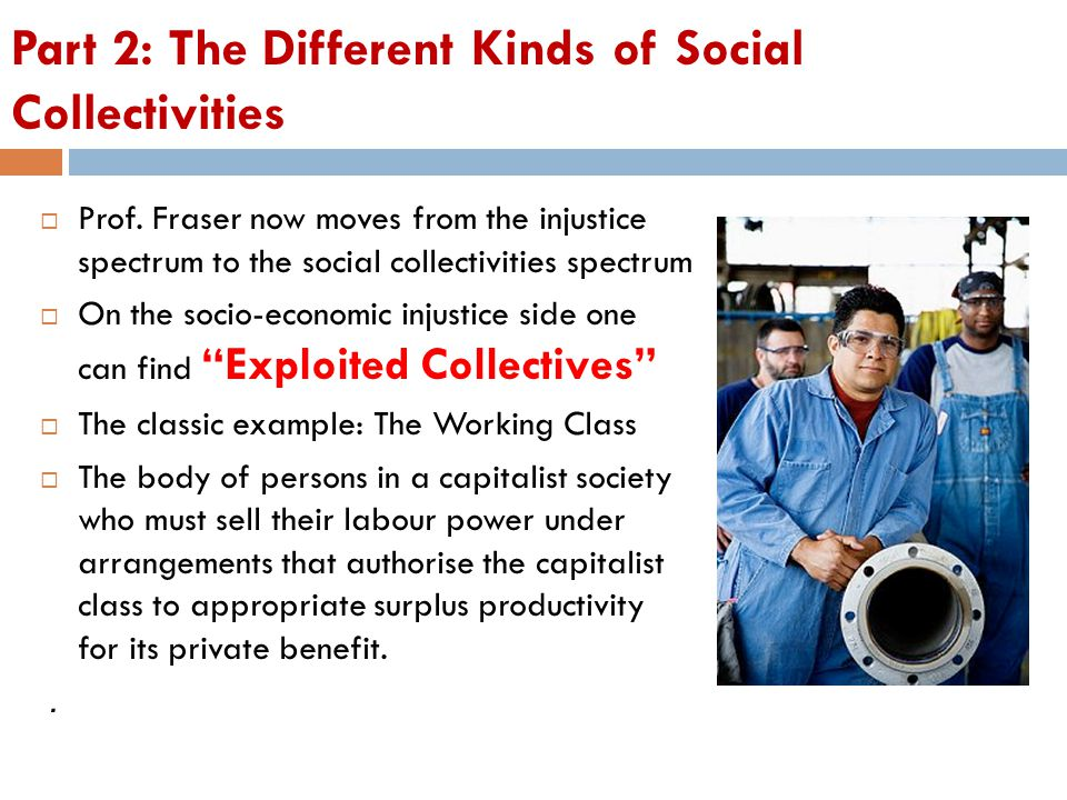 Part 2: The Different Kinds of Social Collectivities  Prof.