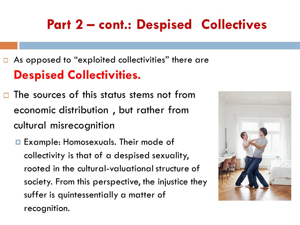  As opposed to exploited collectivities there are Despised Collectivities.