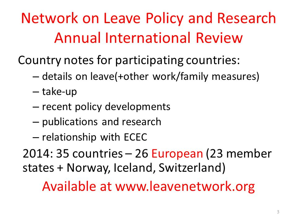 Network on Leave Policy and Research Annual International Review Country notes for participating countries: – details on leave(+other work/family meas