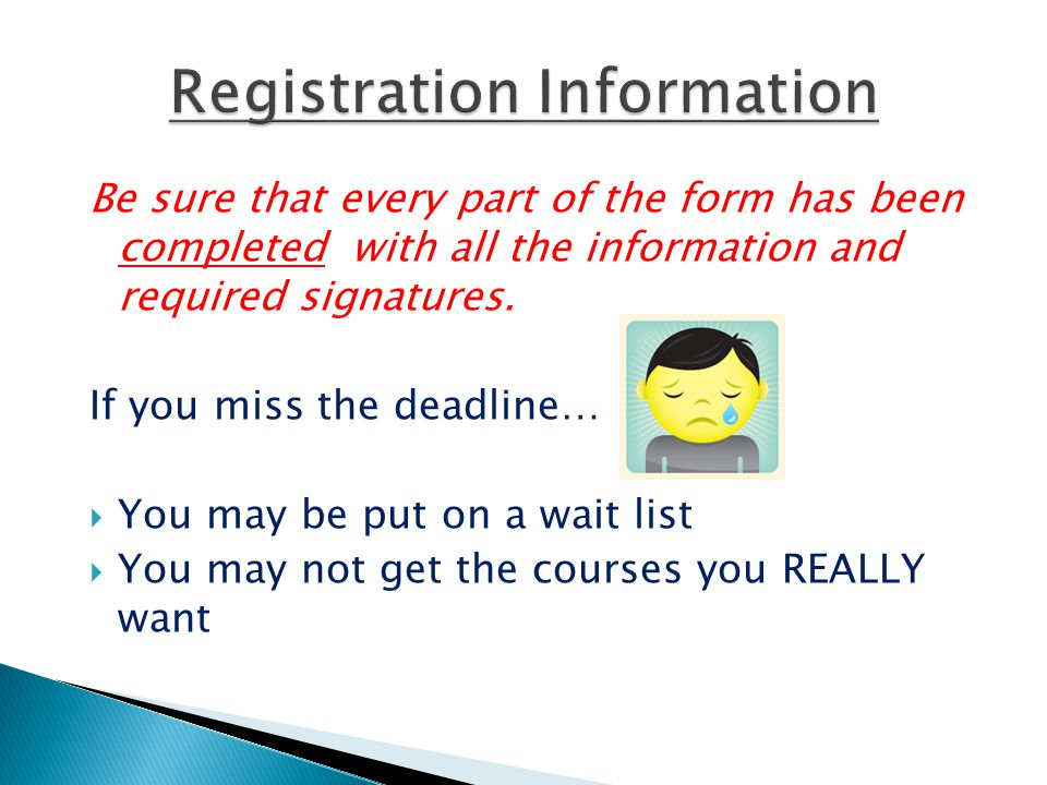 Be sure that every part of the form has been completed with all the information and required signatures.