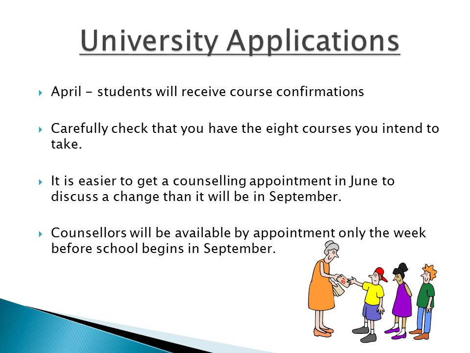  April - students will receive course confirmations  Carefully check that you have the eight courses you intend to take.