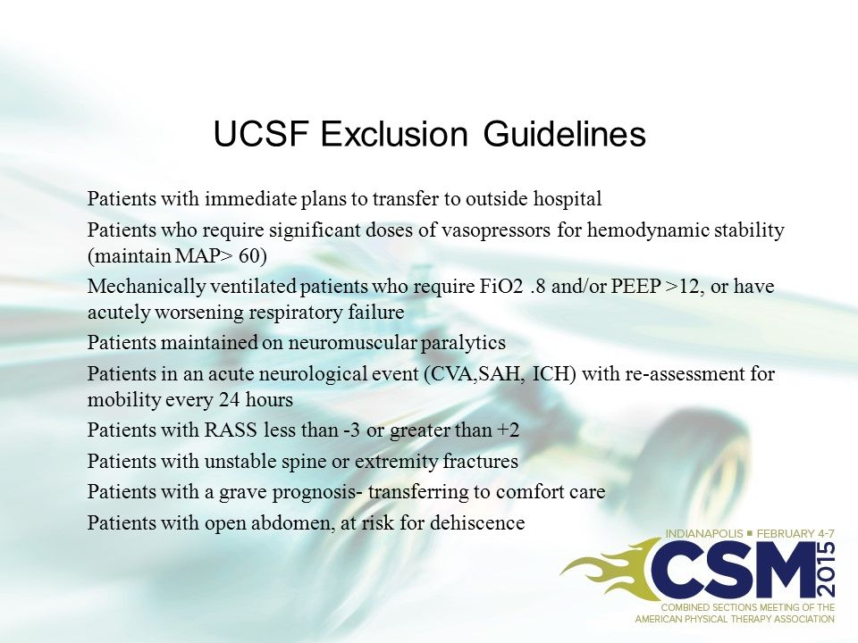 UCSF Exclusion Guidelines Patients with immediate plans to transfer to outside hospital Patients who require significant doses of vasopressors for hem
