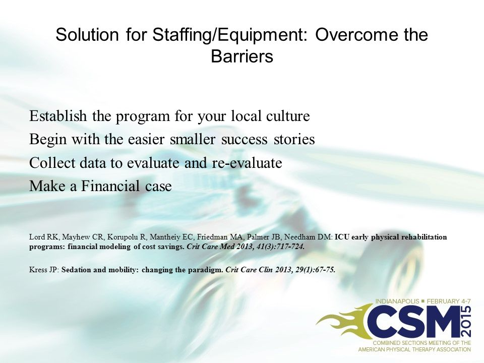 Solution for Staffing/Equipment: Overcome the Barriers Establish the program for your local culture Begin with the easier smaller success stories Coll