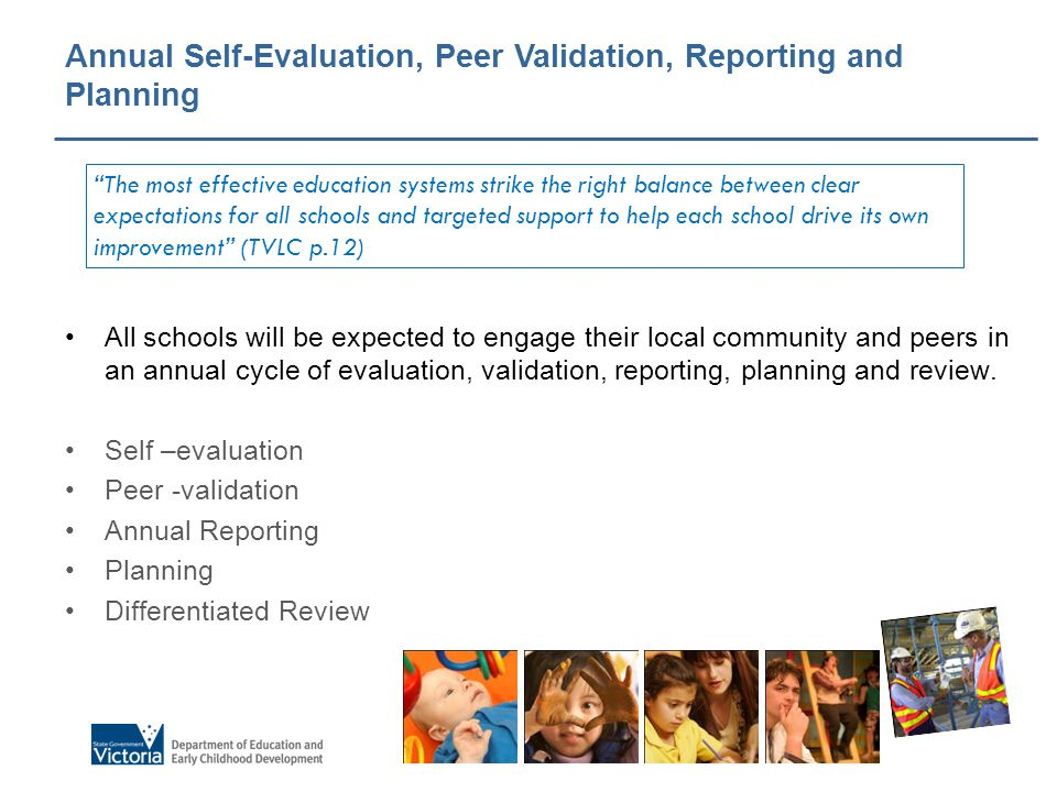 All schools will be expected to engage their local community and peers in an annual cycle of evaluation, validation, reporting, planning and review.