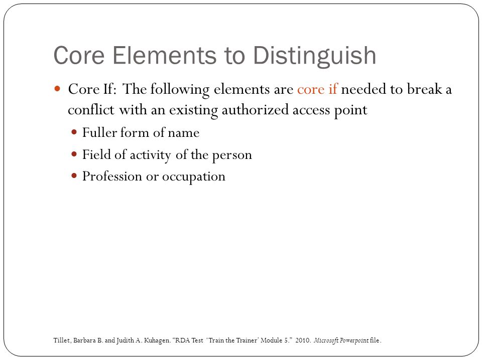 Core Elements to Distinguish Core If: The following elements are core if needed to break a conflict with an existing authorized access point Fuller fo